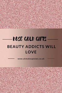 Beauty Blog UK | Rose Gold Gifts Ideas | UK Makeup News | FYI Beauty