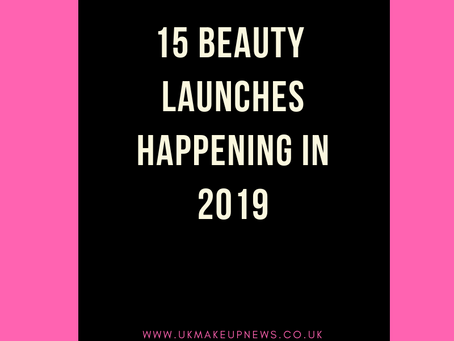 15 Beauty Launches Happening in 2019