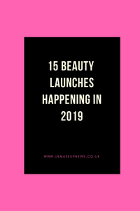 15 Beauty Launches Happening in 2019 | UK Makeup News | FYI Beauty