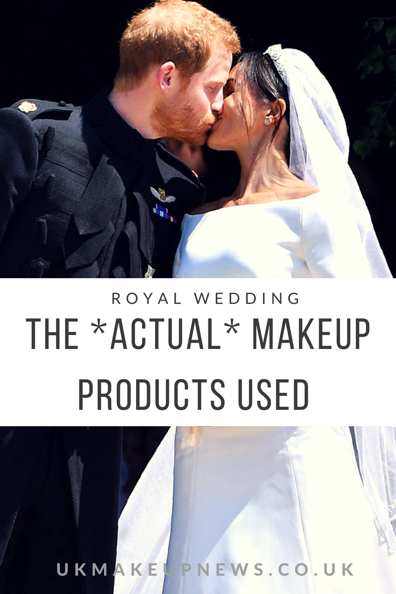 The *ACTUAL* Makeup Products Used On Meghan Markle  | UK Beauty Blog | UK Makeup News