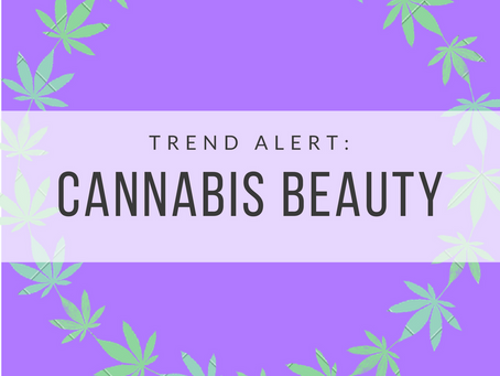 Cannabis: The Next Big Thing in Beauty!?