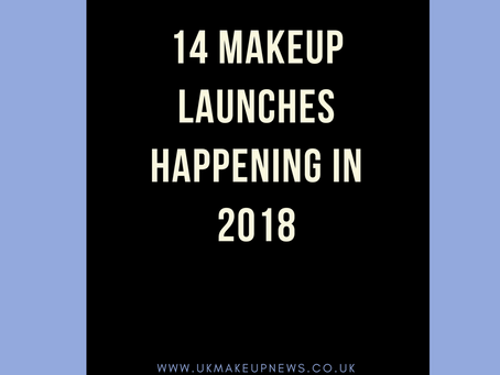 14 Makeup Launches Happening in 2018