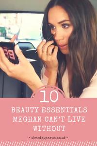 10 Beauty Essentials Meghan Markle Can't Live Without   UK Makeup News   FYI Beauty   UK Beauty Blog