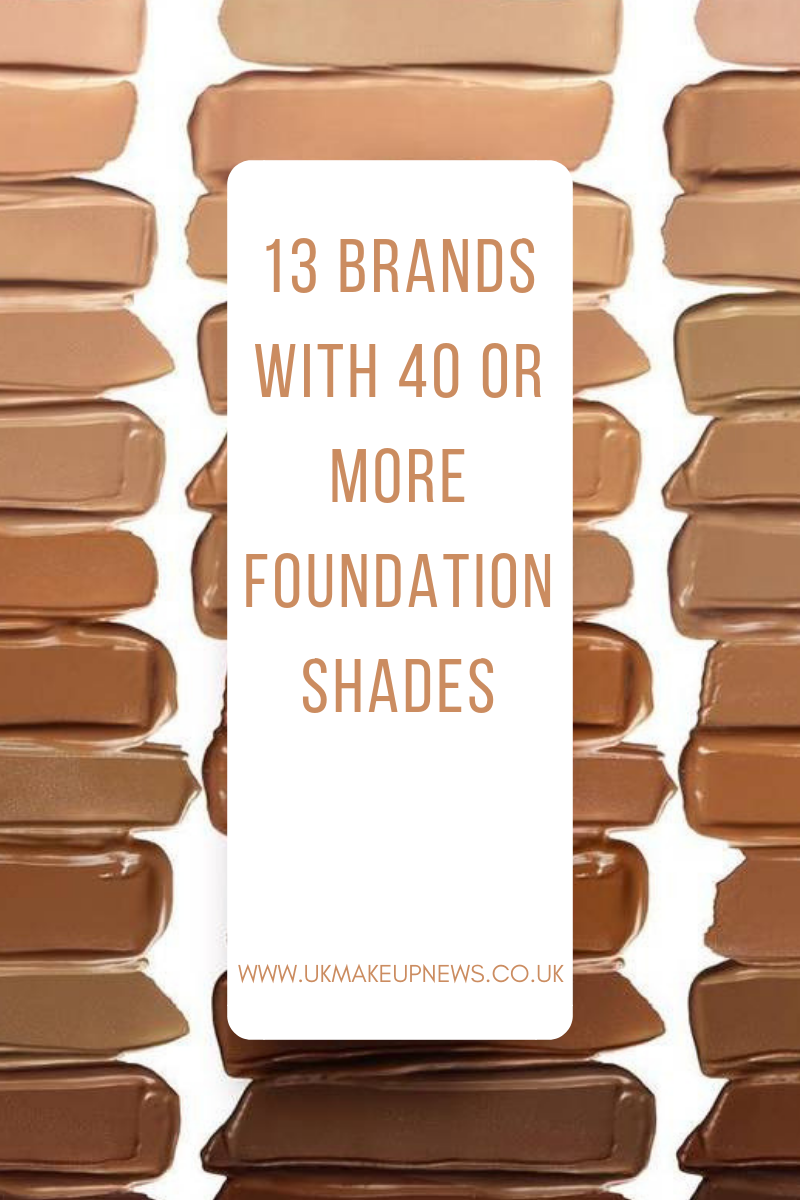 Which Brand Has The Most Foundation Shades | 13 Brands With 40 Or More Foundation Shades | UK Makeup News | FYI Beauty