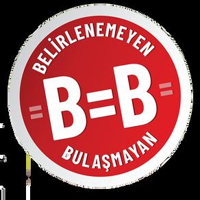 B=B (Belirlenemeyen Eşittir Bulaşmayan) Ne Demek?
