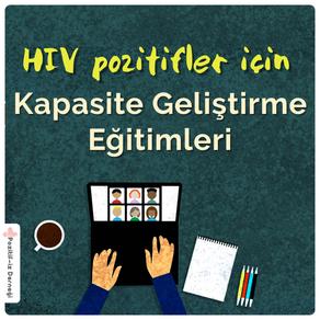 HIV Pozitifler için 'Kapasite Geliştirme Eğitimleri' Başladı…