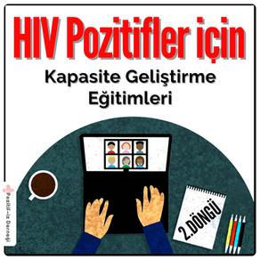 HIV Pozitifler için 2. Döngü 'Kapasite Geliştirme Eğitimleri' Başladı…