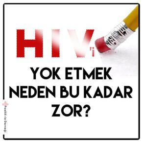HIV'i Yok Etmek Neden Bu Kadar Zor?