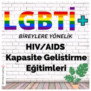 LGBTİ+ Bireylere Yönelik HIV/AIDS Kapasite Geliştirme Eğitimleri