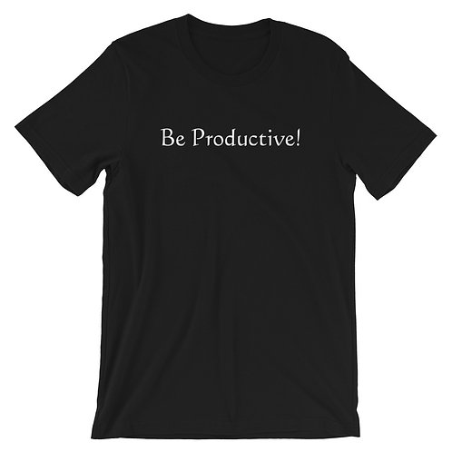 Be Productive T-Shirt