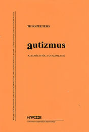 Autizmus - Az elmélettől a gyakorlatig (1997, 2007)