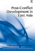 Post-Conflict Development in East Asia (2016). Edited by Brendan M. Howe