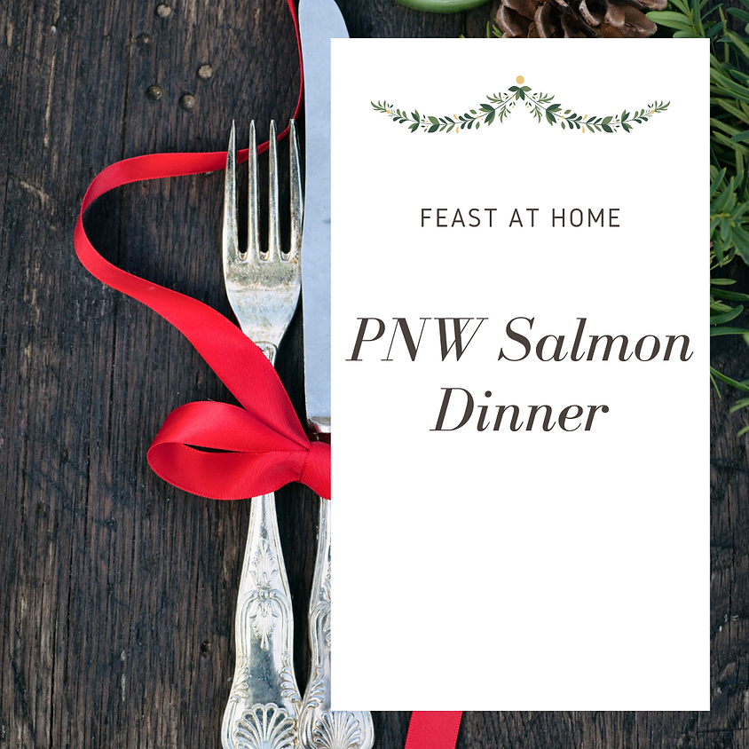 PNW Salmon Dinner