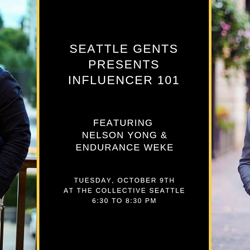 Seattle Gents present Influencer 101