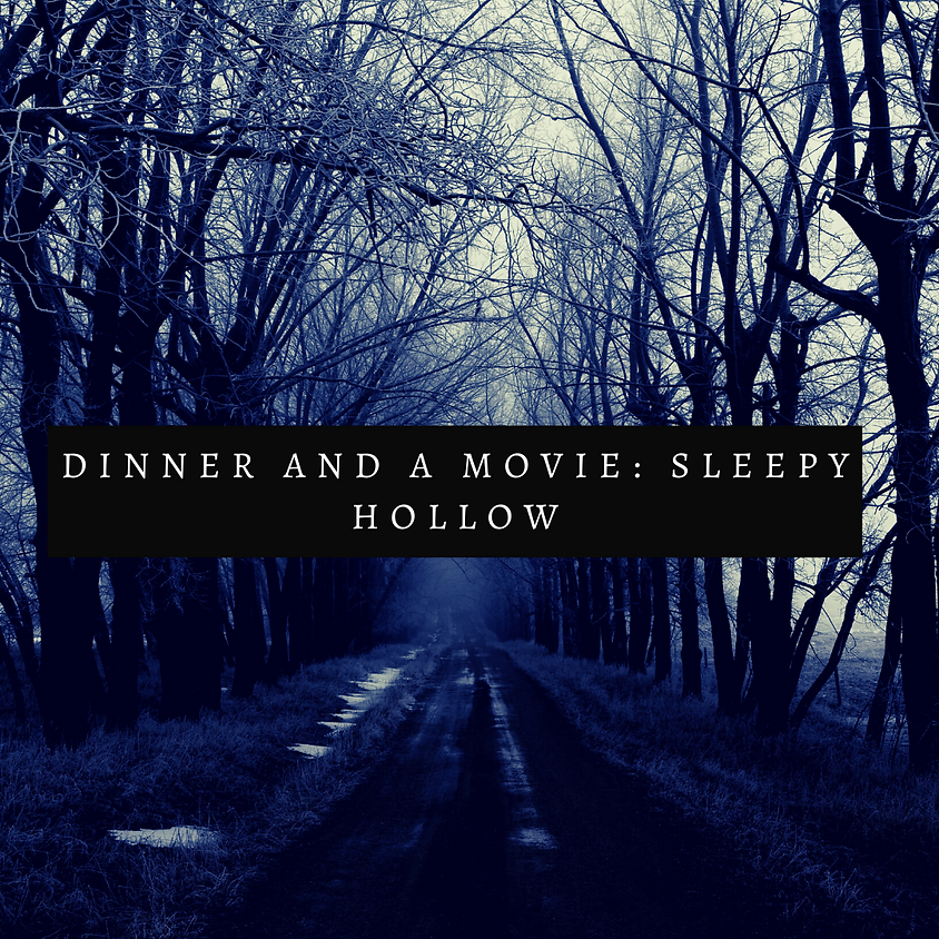 Halloween Movie and Dinner: Sleepy Hollow