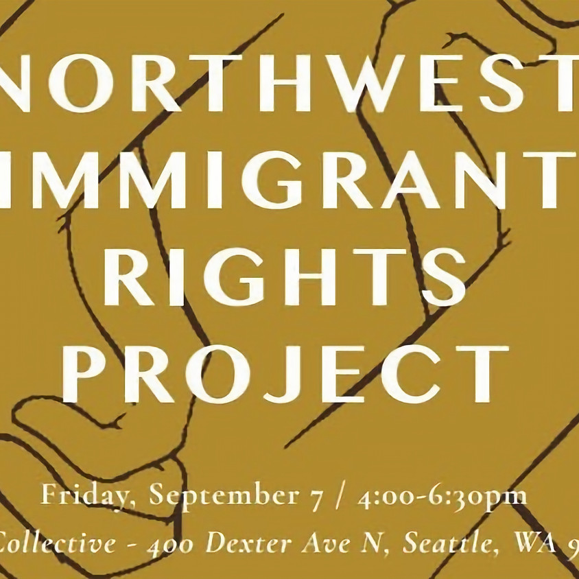 Northwest Immigrant Rights Project Benefit