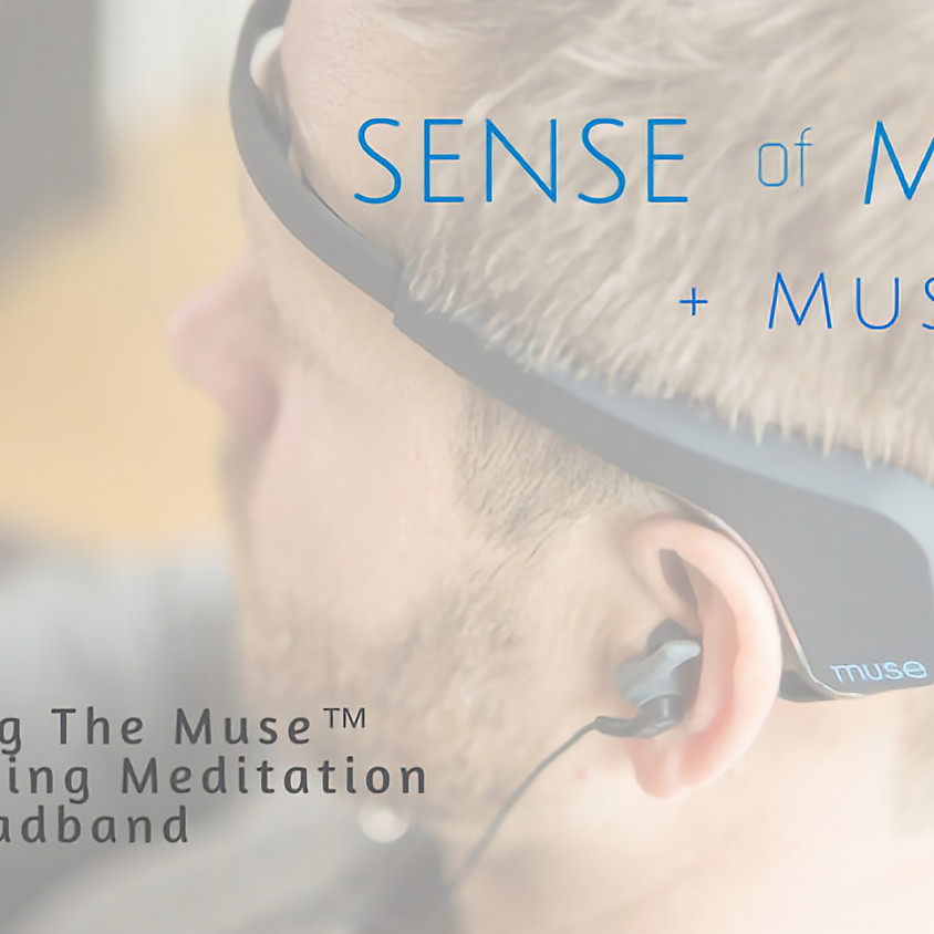 Join Sense Of Mind™ for a New To Muse™ neurofeedback meditation.