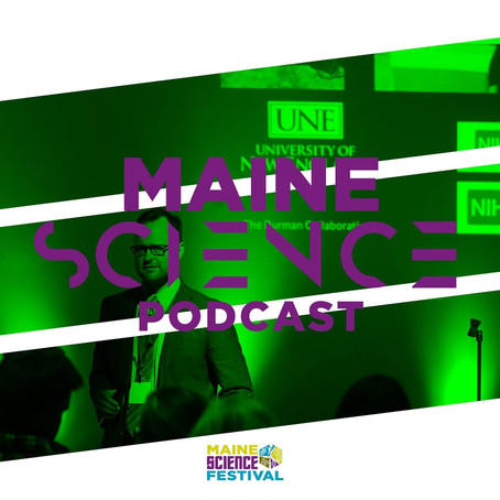 Maine Science Podcast – episode seven