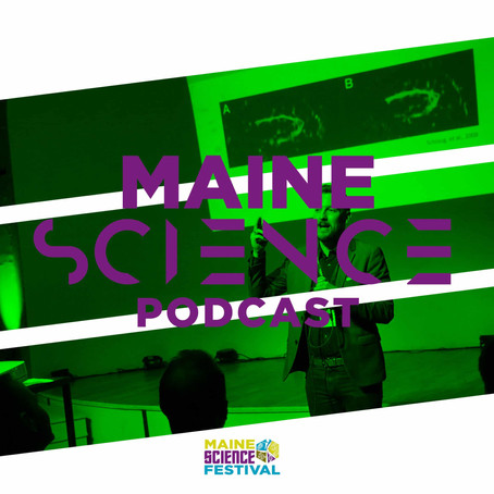 Maine Science Podcast – episode three
