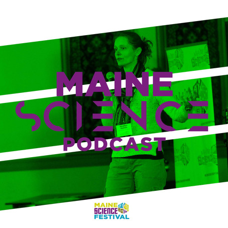 Maine Science Podcast – episode six