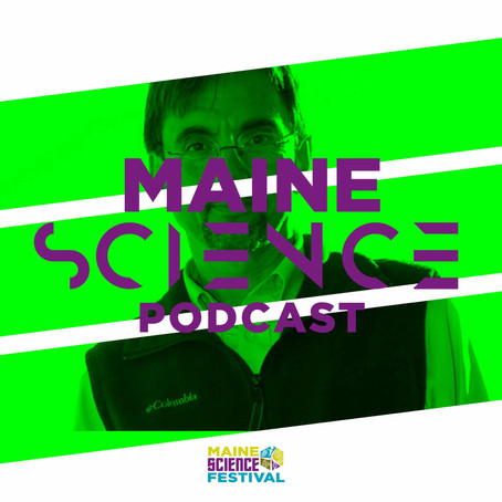 Maine Science Podcast – episode five