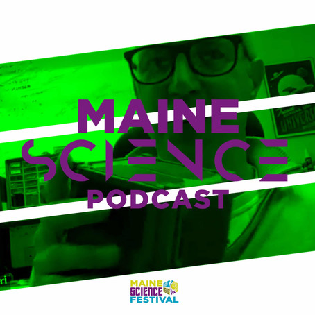 Maine Science Podcast – episode four