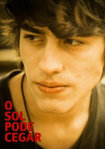 """Poster de """"O Sol Pode Cegar"""" (2014), Direção de Toti Loureiro - A Fúria Filmes produtora"""
