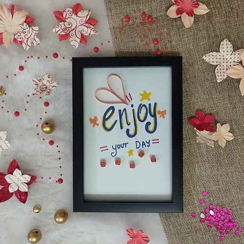 Paper Quilling - Enjoy Your Day Sentiment