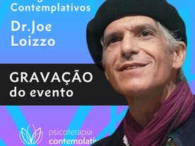 Diálogos Contemplativos com Joe Loizzo - veja a gravação do evento