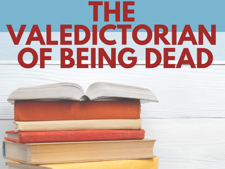 The Valedictorian of Being Dead…and Notes on Comparison