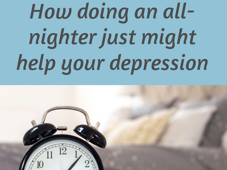 Wake Therapy: How Doing an All-Nighter Just Might Help Your Depression