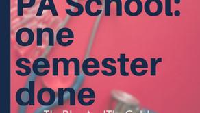 PA School: One Semester Done