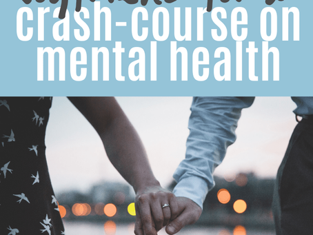 The links I sent my then-boyfriend for a crash-course on mental health