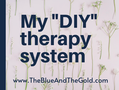"""My """"DIY"""" Therapy System"""