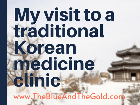 My visit to a traditional Korean medicine clinic