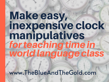 Make an Easy, Inexpensive Interactive Clock for Teaching Time in your World Language Class