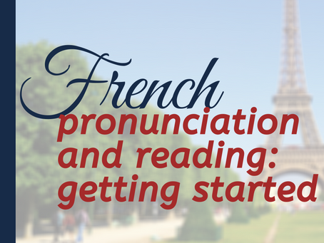 French Pronunciation and Reading: Getting Started