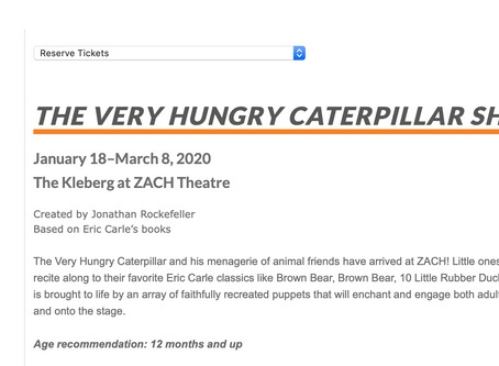 The Very Hungry Caterpillar @ Zach Starting January 18 Through March 8