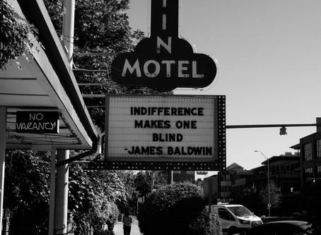 Indifference Makes One Blind-James Baldwin
