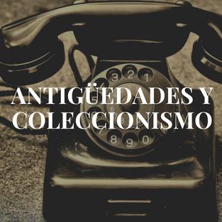 Antigüedades y coleccionismo