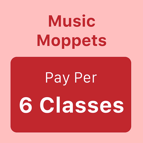 Music Moppets - Pay 6 Classes