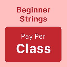 Beginner Strings - Pay per Class