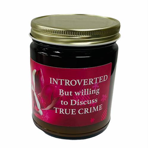 INTROVERTED, but willing to discuss TRUE CRIME