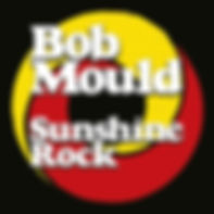 Bob Mould Sunshine Rock.jpg