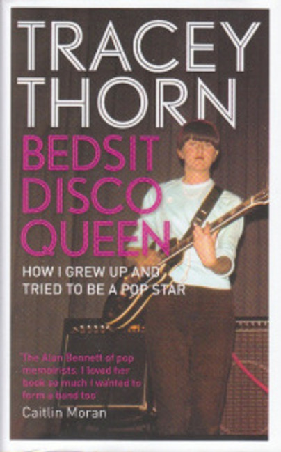 Cover of Tracey Thorn's book Bedsit Disco Queen