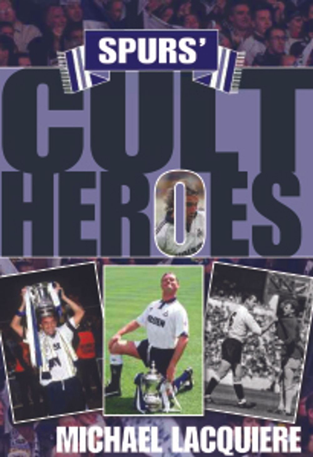 Spurs Cult Heroes book cover