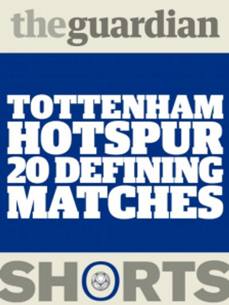 Tottenham Hotspur 20 Defining Matches cover