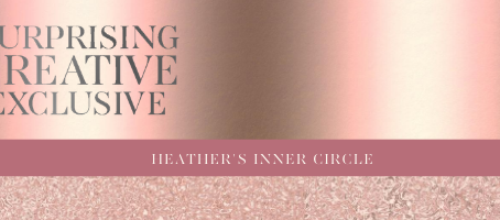 Welcome to Heather's Inner Circle