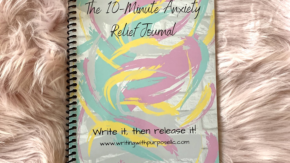 The 10 Minute Anxiety Relief Journal