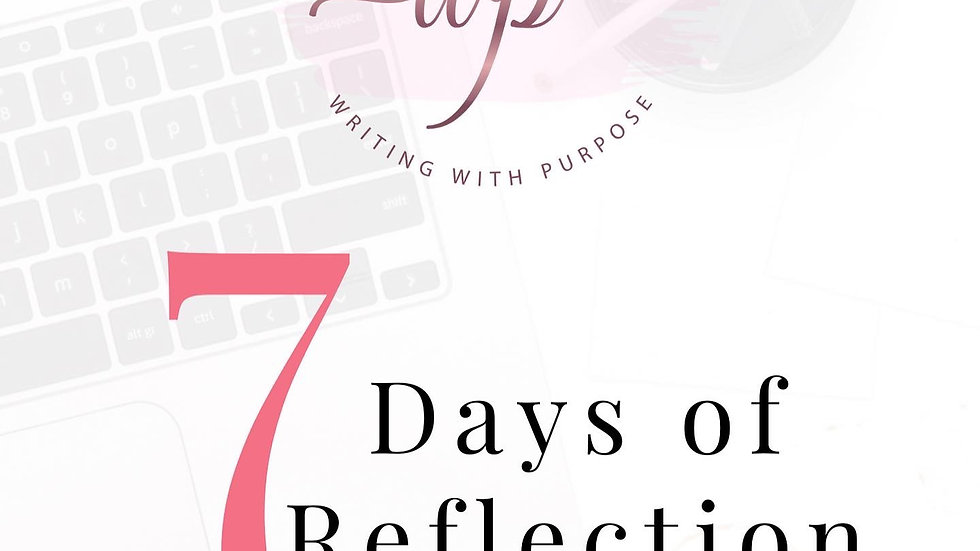 7 Days of Reflection - Created & Written By A. Willis